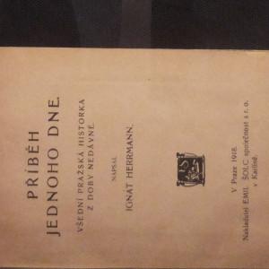 antikvární kniha Příběh jednoho dne : všední pražská historka z doby nedávné, 1918