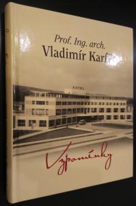 náhled knihy - Prof. Ing. arch. Vladimír Karfík 1901-1996 - vzpomínky