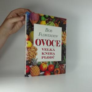 náhled knihy - Ovoce : velká kniha plodů