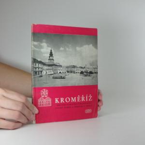 náhled knihy - Kroměříž; městská památková rezervace, státní zámek a památky v okolí