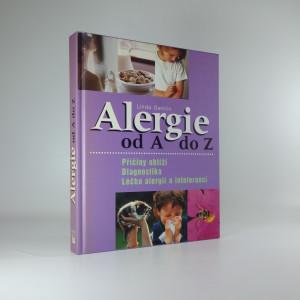 náhled knihy - Alergie od A do Z : příčiny obtíží, diagnostika, léčba alergií a intolerancí