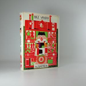 náhled knihy - Bílé vrány aneb pojďte si vymýšlet, pojďte si hrát : výběr z děl současných jihoslovanských autorů