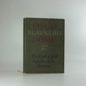 náhled knihy - Osud slavného domu : rozkvět a pád rožmberského dominia