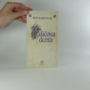 náhled knihy - Josef Kajetán Tyl, Paličova dcera