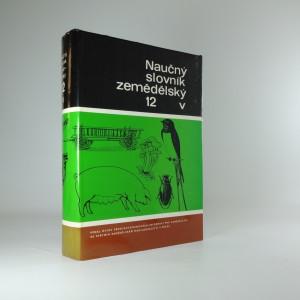 náhled knihy - Naučný  slovník  zemědělský  12. - V