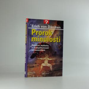 náhled knihy - Prorok minulosti : riskantní myšlenky o všudypřítomnosti mimozemšťanů