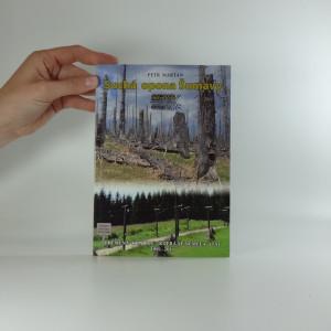 náhled knihy - Suchá opona Šumavy : přeměna krajiny, která se neměla stát : 1991-2011