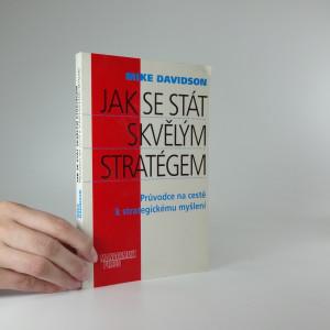 náhled knihy - Jak se stát skvělým stratégem : průvodce na cestě k strategickému myšlení