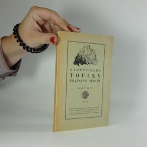 náhled knihy - Kamenického toulky pražským okolím : Povltaví, Polabí, Posázaví, brdské a křivoklátské lesy a jiné