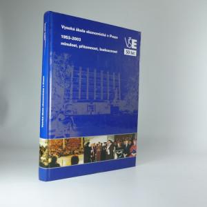 náhled knihy - Vysoká škola ekonomická v Praze 1953-2003 : minulost, přítomnost, budoucnost