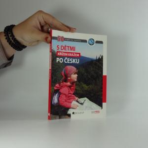 náhled knihy - S dětmi křížem krážem po Česku : 50 tipů na výlety