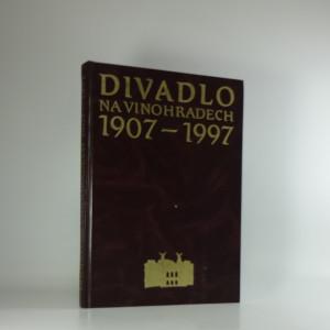 náhled knihy - Divadlo na Vinohradech, 1907-1997