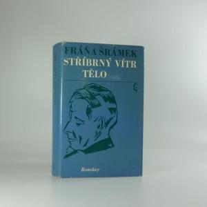 náhled knihy - Stříbrný vítr - Tělo - (Výbor z díla. Sv. 3, Romány)