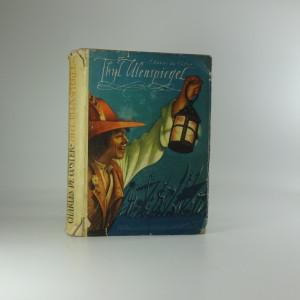 náhled knihy - Thyl Ulenspiegel : hrdinné, veselé i slavné příběhy Thylberta Ulenspiegela a Lamma Goedzaka ve Flandřích i jinde, jak je vypisuje Charles de Coster