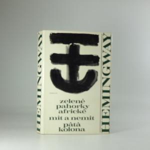 náhled knihy - Zelené pahorky africké ; Mít a nemít ; Pátá kolona