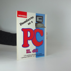 náhled knihy - Domluvte se s PC : uživatelská příručka pro práci s počítači IBM PC AT a kompatibilními. 2
