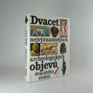 náhled knihy - Dvacet nejvýznamnějších archeologických objevu dvacátého století