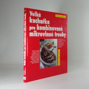 náhled knihy - Velká kuchařka pro kombinované mikrovlnné trouby