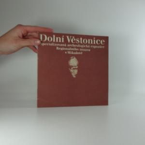 náhled knihy - Dolní Věstonice : specializovaná archeologická expozice Regionálního muzea v Mikulově : katalog