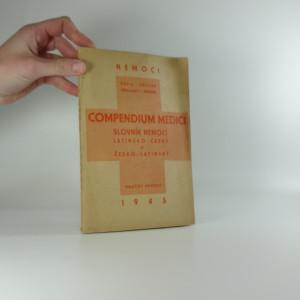 náhled knihy - Compendium medici, Slovník nemocí latinsko-český a česko-latinský