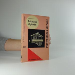 náhled knihy - Rekreační ubytování : [určeno zájemcům o výstavbu hromadných rekreačních ubytoven a samostatných chat]