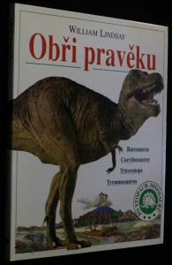 náhled knihy - Obři pravěku : Barosaurus, Corythosaurus, Triceratops, Tyrannosaurus