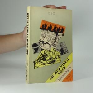 náhled knihy - Jak jsem vyhrál válku: dle vyprávění poručíka Ernesta Goodbodyho zapsal Patrick Ryan