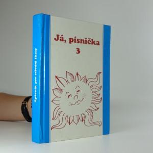 náhled knihy - Já, písnička. III. díl zpěvník pro žáky středních škol