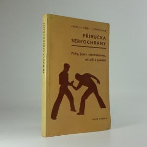 náhled knihy - Příručka sebeochrany : Páky, jejich mechanismus, nácvik a použití