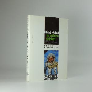 náhled knihy - Blízký východ na přelomu tisíciletí : dynamika přeměn v muslimském sousedství Evropy