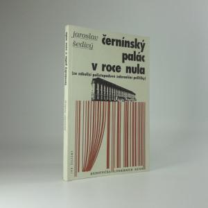náhled knihy - Černínský palác v roce nula : (ze zákulisí polistopadové zahraniční politiky)