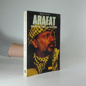 náhled knihy - Arafat. un destin pour la Palestine