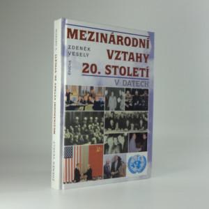 náhled knihy - Mezinárodní vztahy 20. století v datech