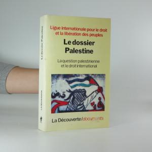 náhled knihy - Le dossier Palestine: La question palestinienne et le droit international
