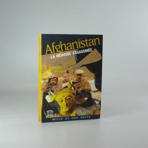 náhled knihy - Afganistan - la mémoire assassinée