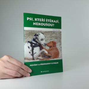 náhled knihy - Psi, kteří štěkají, nekoušou? : pověry a předsudky o psech
