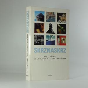 náhled knihy - Skrznaskrz : les Tchèques et la France au cours des siècles