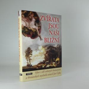 náhled knihy - Zvířata jsou naši bližní: Výbor z děl světových humanistů a křesťanských myslitelů sestavil Jan Čejka