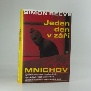 náhled knihy - Jeden den v září : Mnichov : vylíčení masakru na mnichovských olympijských hrách v roce 1972, politického zákulisí a tajné odvetné akce