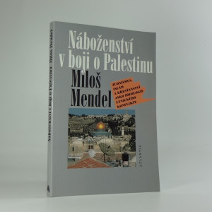 náhled knihy - Náboženství v boji o Palestinu : judaismus, islám a křesťanství jako ideologie etnického konfliktu