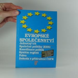 náhled knihy - Evropské společenství : jednotný trh : společné politiky (EHS) : koordinace politik : systém orgánů : právo : dohoda o přidružení ČSFR