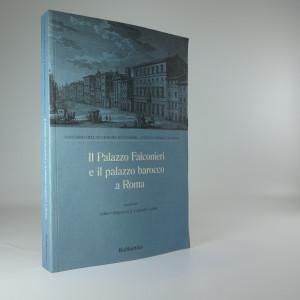 náhled knihy - Il Palazzo Falconieri e il palazzo barocco a Roma