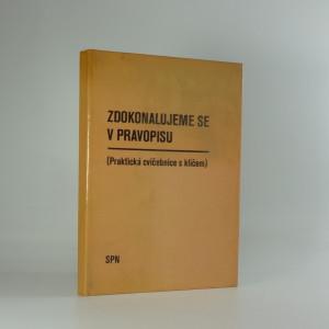 náhled knihy - Zdokonalujeme se v pravopisu : (praktická cvičebnice s klíčem k samostatné práci)