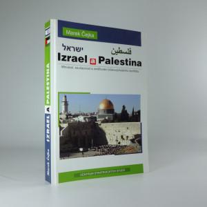 náhled knihy - Izrael a Palestina : minulost, současnost a směřování blízkovýchodního konfliktu