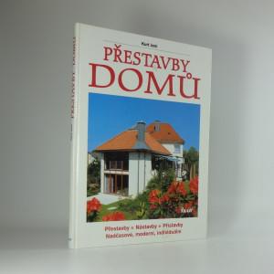 náhled knihy - Přestavby domů : přestavby, nástavby, přístavby : nadčasové, moderní, individuální