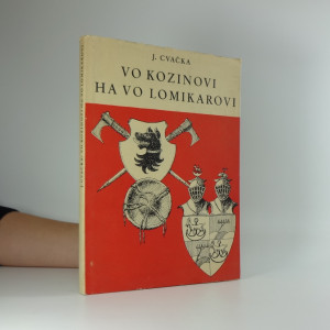 náhled knihy - Vo Kozinovi ha vo Lomikarovi - pověsti a příběhy lidu chodského. 1. řada