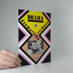 náhled knihy - Drama a dramatická výchova: Texty k literární výchově pro 6. - 9. ročník ZŠ a nižší třídy víceletých gymnázií