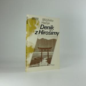 náhled knihy - Deník z Hirošimy : zápisky japonského lékaře od 6. srpna do 30. září 1945