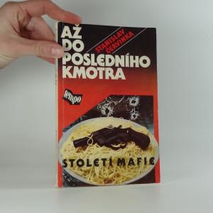 náhled knihy - Až do posledního kmotra : století mafie