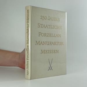 náhled knihy - 250 Jahre Staatliche Porcellan Manufaktur Meissen